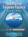 Submarine Torpedo Tactics (eBook): An American History