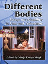 Different Bodies (eBook): Essays on Disability in Film and Television