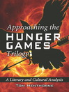 Approaching the Hunger Games Trilogy (eBook): A Literary and Cultural Analysis