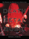 Death Metal Music (eBook): The Passion and Politics of a Subculture