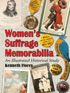 Women's Suffrage Memorabilia (eBook): An Illustrated Historical Study