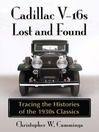 Cadillac V-16s Lost and Found (eBook): Tracing the Histories of the 1930s Classics