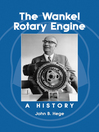 The Wankel Rotary Engine (eBook): A History