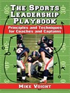 The Sports Leadership Playbook (eBook): Principles and Techniques for Coaches and Captains