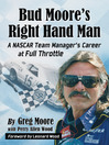 Bud Moore's Right Hand Man (eBook): A NASCAR Team Manager's Career at Full Throttle