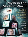 Myth in the Modern World (eBook): Essays on Intersections with Ideology and Culture