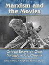 Marxism and the Movies (eBook): Critical Essays on Class Struggle in the Cinema