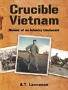 Crucible Vietnam (eBook): Memoir of an Infantry Lieutenant