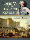 Louis XVI and the French Revolution (eBook)