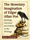 The Monetary Imagination of Edgar Allan Poe (eBook): Banking, Currency and Politics in the Writings