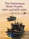 The Vietnamese Boat People, 1954 and 1975–1992 (eBook)