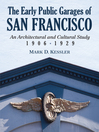 The Early Public Garages of San Francisco (eBook): An Architectural and Cultural Study, 1906-1929