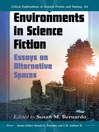 Environments in Science Fiction (eBook): Essays on Alternative Spaces