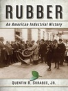 Rubber (eBook): An American Industrial History