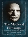 The Medieval Filmscape (eBook): Reflections of Fear and Desire in a Cinematic Mirror