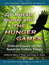 Of Bread, Blood and The Hunger Games (eBook): Critical Essays on the Suzanne Collins Trilogy