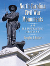 North Carolina Civil War Monuments (eBook): An Illustrated History
