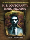 H. P. Lovecraft's Dark Arcadia (eBook): The Satire, Symbology and Contradiction
