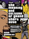 The Meaning and Culture of Grand Theft Auto (eBook): Critical Essays