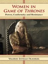 Women in Game of Thrones (eBook): Power, Conformity and Resistance