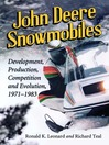 John Deere Snowmobiles (eBook): Development, Production, Competition and Evolution, 1971-1983