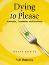 Dying to Please (eBook): Anorexia, Treatment and Recovery, 2d ed.