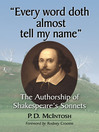 """Every word doth almost tell my name"" (eBook): The Authorship of Shakespeare's Sonnets"
