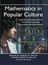 Mathematics in Popular Culture (eBook): Essays on Appearances in Film, Fiction, Games, Television and Other Media