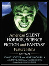 American Silent Horror, Science Fiction and Fantasy Feature Films, 1913-1929 (eBook)