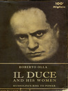 Il Duce and His Women (eBook): Mussolini's Rise to Power