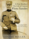 A Fine Brother (eBook): The Life of Captain Flora Sandes