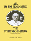 All My Sins Remembered (eBook): Another Part of a Life & The Other Side of Genius: Family Letters