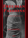 Freudian Passions (eBook): Psychoanalysis, Form and Literature
