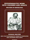 Psychoanalytic Work with Children and Adults (eBook): Meltzer in Barcelona