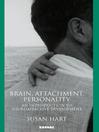 Brain, Attachment, Personality (eBook): An Introduction to Neuroaffective Development