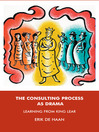 The Consulting Process as Drama (eBook): Learning from King Lear