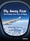 Fly Away Fear (eBook): Overcoming your Fear of Flying