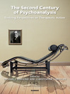 The Second Century of Psychoanalysis (eBook): Evolving Perspectives on Therapeutic Action