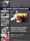 The Anna Freud Tradition (eBook): Lines of Development--Evolution and Theory and Practice over the Decades