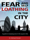 Fear and Self-Loathing in the City (eBook): A Guide to Keeping Sane in the Square Mile