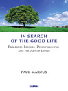 In Search of the Good Life (eBook): Emmanuel Levinas, Psychoanalysis and the Art of Living