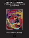 Executive Coaching (eBook): Systems-Psychodynamic Perspective