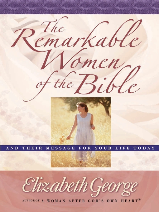 The Remarkable Women of the Bible (eBook): And Their Message for Your Life Today