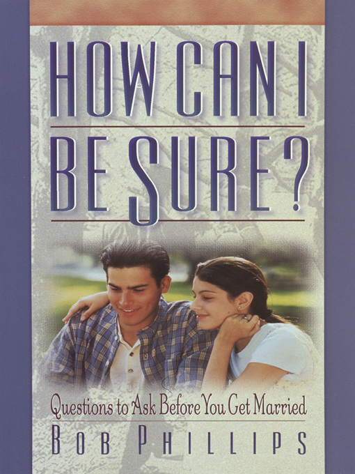 How Can I Be Sure? (eBook): Questions to Ask Before You Get Married