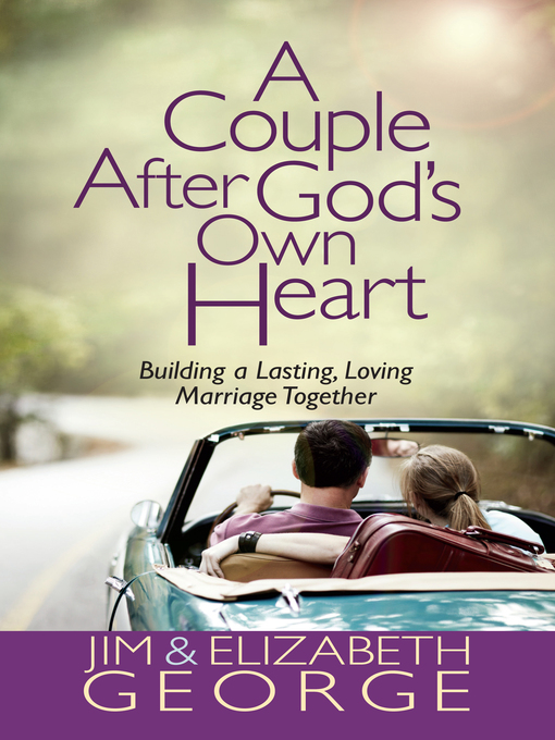 A Couple After God's Own Heart (eBook): Building a Lasting, Loving Marriage Together