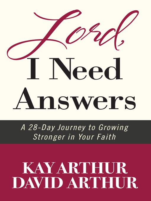 Lord, I Need Answers (eBook): A 28-Day Journey to Growing Stronger in Your Faith