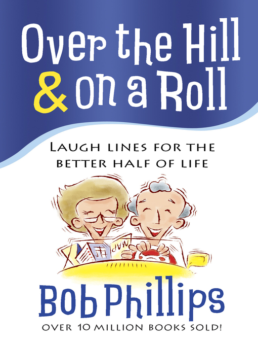 Over the Hill & on a Roll (eBook): Laugh Lines for the Better Half of Life