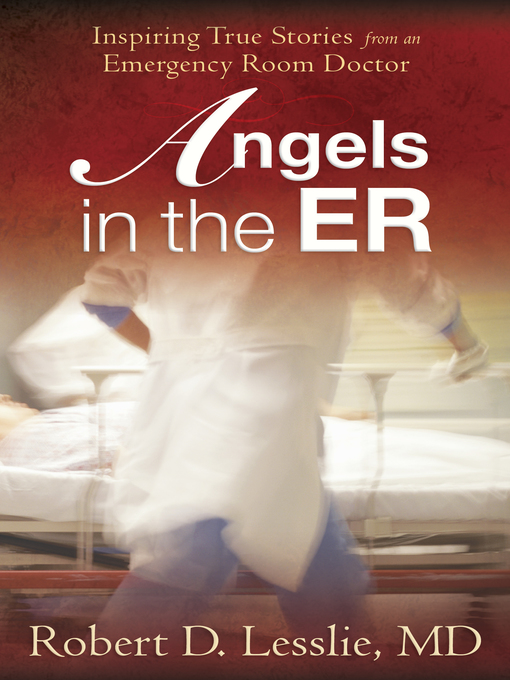 Angels in the ER (eBook): Inspiring True Stories from an Emergency Room Doctor