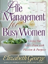 Life Management for Busy Women (eBook): Living Out God's Plan with Passion and Purpose