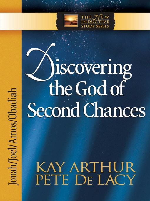 Discovering the God of Second Chances (eBook): Jonah, Joel, Amos, Obadiah